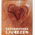 Torek, 26. 10. ob 18.30 - Valerija Skrinjar Tvrz - Zaznamovana ljubezen