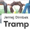 Torek, 9. 11. ob 19.00 - Jernej Dirnbek - Tramp - predstavitev knjige